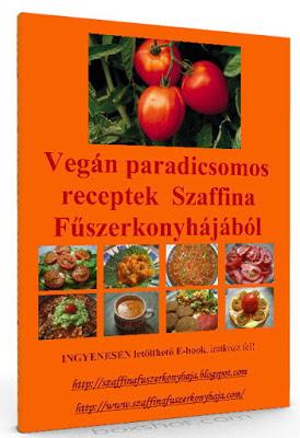 Nagy Szaffina Vegán paradicsomos receptek